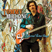 Tommy Malone - Natural Born Days (CD)