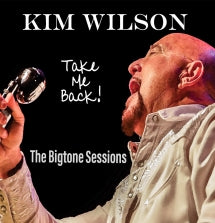 Kim Wilson - Take Me Back (CD)