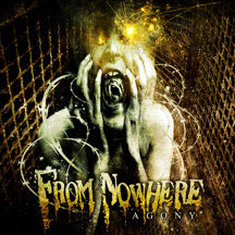 From Nowhere - Agony (CD)