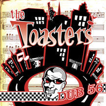 Toasters - Dub 56 (CD)