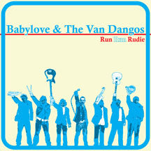 Babylove & The Van Dangos - Run Run Rudie (CD)
