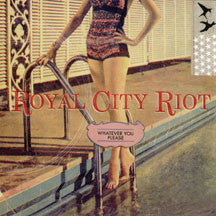Royal City Riot - Whatever You Please (CD)