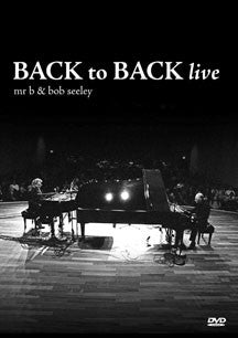 Mr. B & Bob Seeley - Back To Back Live (DVD)