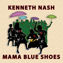 Kenneth Nash - Mama Blue Shoes (CD)
