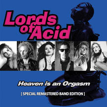 Lords Of Acid - Heaven Is An Orgasm [Special Remastered Band Edition] (CD)