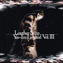Leaether Strip - Yes, I'm Limited Vol. Iii (CD)