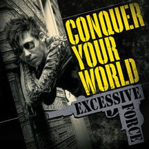 Excessive Force - Conquer Your World (CD)