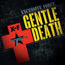 Excessive Force - Gentle Death (CD)