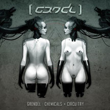 Grendel - Chemicals + Circuitry (CD)