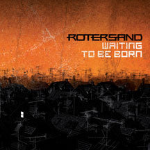 Rotersand - Waiting To Be Born (CD)