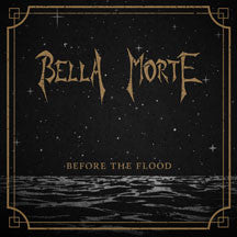 Bella Morte - Before The Flood (CD)