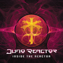 Juno Reactor - Inside The Reactor (CD)