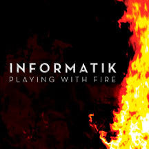Informatik - Playing With Fire (CD)