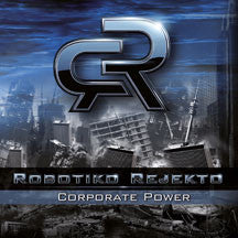 Robotiko Rejekto - Corporate Power (CD)