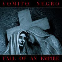 Vomito Negro - Fall Of An Empire (CD)