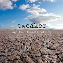 Tweaker - And Then There's Nothing (CD)