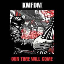 Kmfdm - Our Time Will Come (CD)