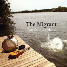 Migrant - Travels In Lowlands (VINYL ALBUM)