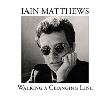 Iain Matthews - Walking A Changing Line (CD)