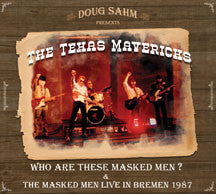 Texas Mavericks - Who Are These Masked Men & The Masked Men Live In Bremen 1987 (CD)