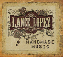 Lance Lopez - Handmade Music Ltd. (CD)