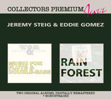 Jeremy Steig And Eddie Gomez - Rain Forest & Music For Flute And Double Bass (CD)