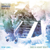 Matthias Horndasch - How Long...Does A Heart Beat? (CD)