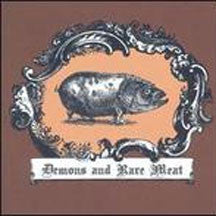 Demons And Rare Meat (CD)