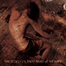 Pyorrhoea - The Eleventh: Thou Shalt Be My Slave (CD)