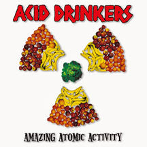 Acid Drinkers - Amazing Atomic Activity (CD)