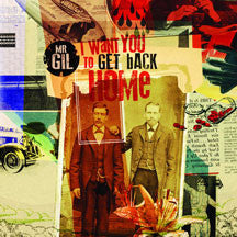 Mr Gil - I Want You To Get Back Home (CD)