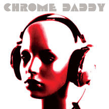Chrome Daddy - Chrome Daddy (CD)