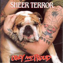 Sheer Terror - Ugly And Proud (CD)