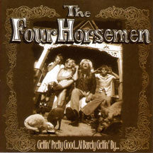 Four Horsemen - Gettin Pretty Good (CD)