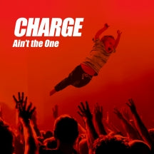 Charge - Ain't the One (CD)
