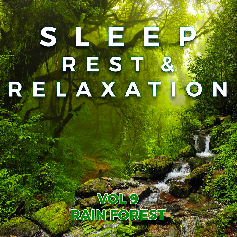 Sleep, Rest & Relaxation : Vol 9 Rain Forest (CD)