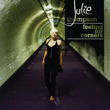 Julie Thompson - Feeling For Corners (CD)
