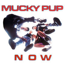Mucky Pup - Now (CD)