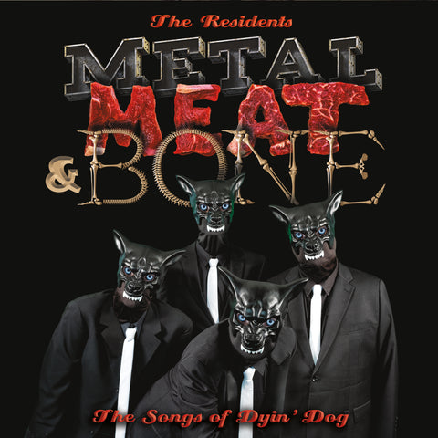 Residents - It's Metal, Meat & Bone: The Songs Of Dyin' Dog (LP)