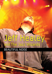Jeff Healey And The Jazz Wizards - Beautiful Noise (DVD)
