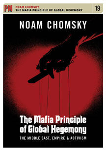 Noam Chomsky - Mafia Principle Of Global Hegemony: Middle East, Empire, & Activism (DVD)