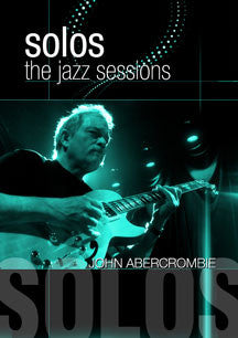 John Abercrombie - Solos: The Jazz Sessions (DVD)