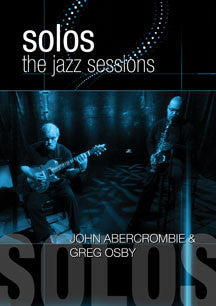 Greg Osby & John Aberombie - Solos: The Jazz Sessions (DVD)