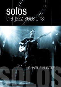 Charlie Hunter - Solos: The Jazz Sessions (DVD)