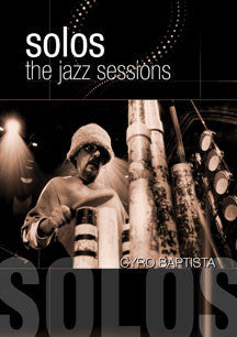 Cyro Baptisto - Solos: The Jazz Sessions (DVD)