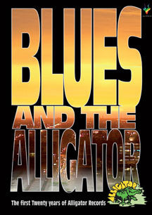 Blues And The Alligator: The First Twenty Years Of Alligator Records (DVD)