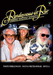 Toots Thielemans with Sylvia Vrethammar and Sivuca - Rendezvous In Rio (DVD)