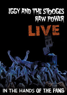 Iggy and The Stooges - Raw Power Live: In The Hands Of The Fans (DVD)