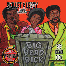 Skillet & Leroy - Big Dead Dick (CD)