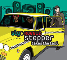 Sly & Robbie - Stepper Takes The Taxi (CD)